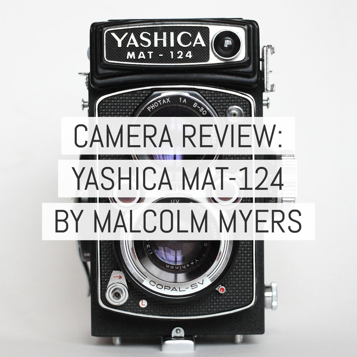 Camera review: the Yashica Mat 124 - by Malcolm Myers